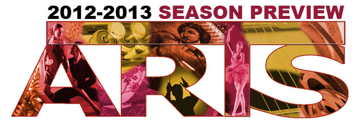 2012-2013 Arts Season Preview