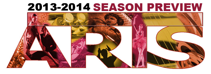 2013-2014 Season Preview for the Arts