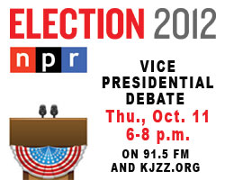 NPR Election 2012 Coverage of First Vice Presidential Debate Thursday, Oct. 11, 6-8 p.m. on 91.5 FM and KJZZ.org