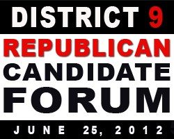 District 9 Republican Candidate Forum - June 25, 2012