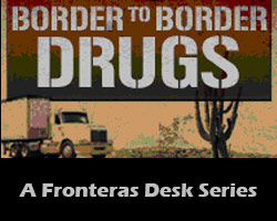 Border to Border Drugs: A Fronteras Desk Series on KJZZ