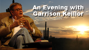 An Evening with Garrison Keillor