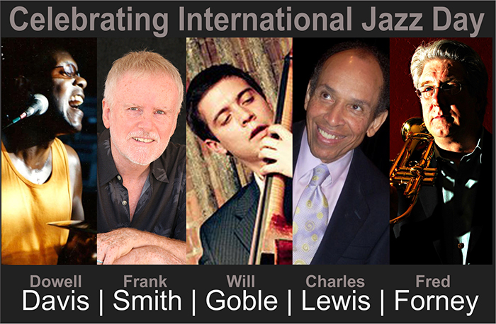 Celebrating International Jazz Day with Dowell Davis, Frank Smith, Will Goble, Charles Lewis and Fred Forney