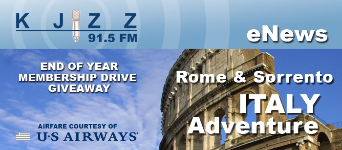 KJZZ ENews: Rome and Sorrento Italy Adventure - End of Year Membership Drive Giveaway.  Airfare courtesy of US Airways.