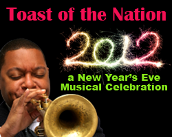 Toast of the Nation 2012 - A New Year's Eve Musical Celebration