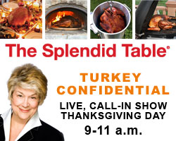 The Splendid Table Turkey Confidential - Live Call-in Show, Thanksgiving Day, 9-11 a.m.