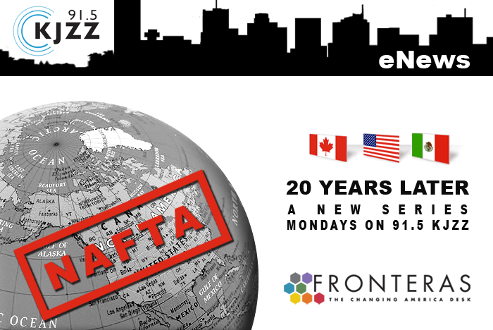 NAFTA: 20 Years Later.  A new series by the Fronteras: Changing America Desk, beginning Sept. 4.