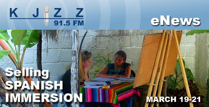 KJZZ ENews: Selling Spanish Immersion - March 19-21