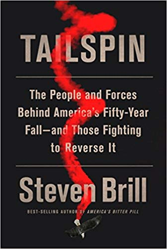 Tailspin - The People and Forces Behind America's 50 Year Fall by Steven Brill