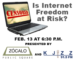 Is Internet Freedom at Risk?  A KJZZ and Zócalo Public Square Conversation - Feb. 13 1t 6:30 p.m.