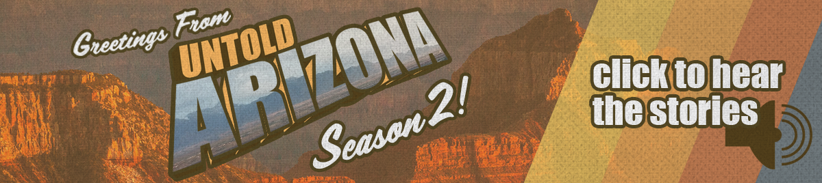 Untold Arizona Season 2 Banner