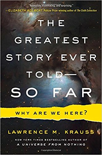 The Greatest Story  Ever Told So Far: Why Are We Here?
