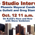 Live Studio Interview with Phoenix Mayoral Candidates - Oct 12