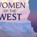 Women Of The West: Pioneers Who Helped Shape Arizona