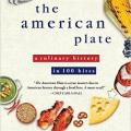 """The American Plate: A Culinary History in 100 Bites"" by Libby O'Connell"