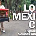 Loud Mexico City: Exploring The Sounds And Noise