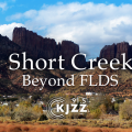 Short Creek: Beyond FLDS