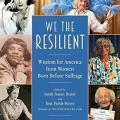 """We the Resilient : Wisdom for America from Women Born Before Suffrage"" book"
