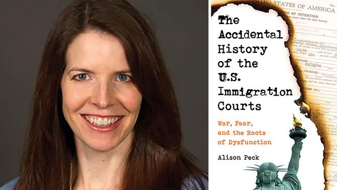 Alison Peck Accidental History of the U.S. Immigration Courts