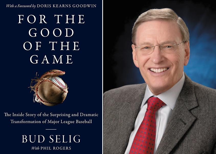 Bud Selig For the Good of the Game