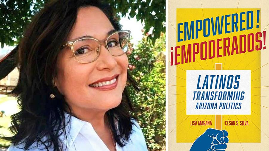 Lisa Magaña Empowered: Latinos Transforming Arizona Politics