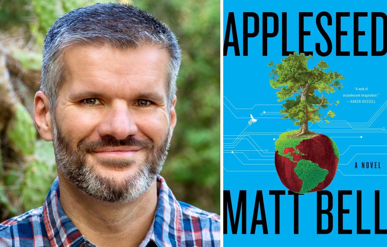 """""""Appleseed,"""" by Matt Bell"""