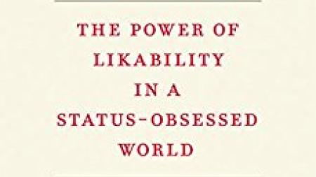 """Popular: The Power of Likability in a Status-Obsessed World"""
