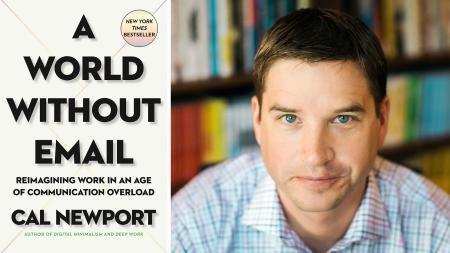 Cal Newport A World Without Email